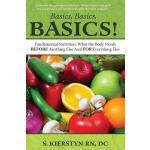 【预订】Basics, Basics, Basics: Fundamental Nutrition - What th