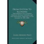 【预订】From Euston to Klondike: The Narrative of a Journey Thr