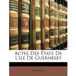 【预订】Actes Des Etats de L'Ile de Guernesey 9781148360386