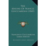 【预订】The Maxims of Francis Guicciardini (1845) 9781165185375