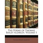 【预订】The Poems of Thomas Bailey Aldrich, Volume 1