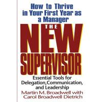 【预订】The New Supervisor How To Thrive In Your First Year As
