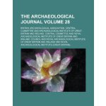 The Archaeological Journal Volume 28 [ISBN: 978-1154208771]