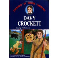 Davy Crockett: Young Rifleman (Childhood of Famous American