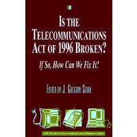 【�A�】Is the Telecommunications Act of 1996 Broken? If So, How