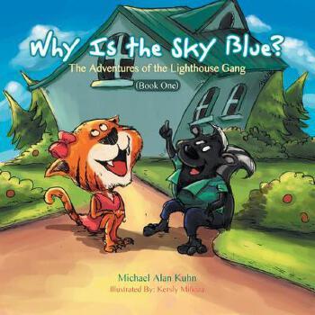 【预订】Why Is the Sky Blue?: The Adventures of the Lighthouse Gang (Book One) 预订商品,需要1-3个月发货,非质量问题不接受退换货。