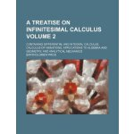 A treatise on infinitesimal calculus Volume 2 ; containing
