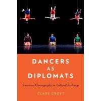 【预订】Dancers as Diplomats: American Choreography in Cultural