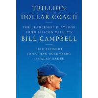 【预订】Trillion Dollar Coach The Leadership Playbook of Silico
