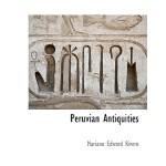 【预订】Peruvian Antiquities 9781140661603