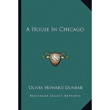 【预订】A House in Chicago 9781162794389 美国库房发货,通常付款后3-5周到货!