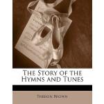 【预订】The Story of the Hymns and Tunes 9781143945496
