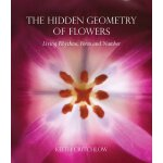 The Hidden Geometry of Flowers: Living Rhythms, Form and Nu