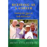 【预订】Retiring as a Career: Making the Most of Your Retiremen