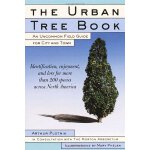 The Urban Tree Book: An Uncommon Field Guide for City and T