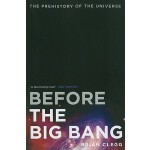 【预订】Before the Big Bang: The Prehistory of the Universe