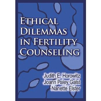 【预订】Ethical Dilemmas in Fertility Counseling 预订商品,需要1-3个月发货,非质量问题不接受退换货。