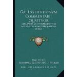 【预订】Gai Institvtionvm Commentarii Quattvor: Separatim Ex Iv