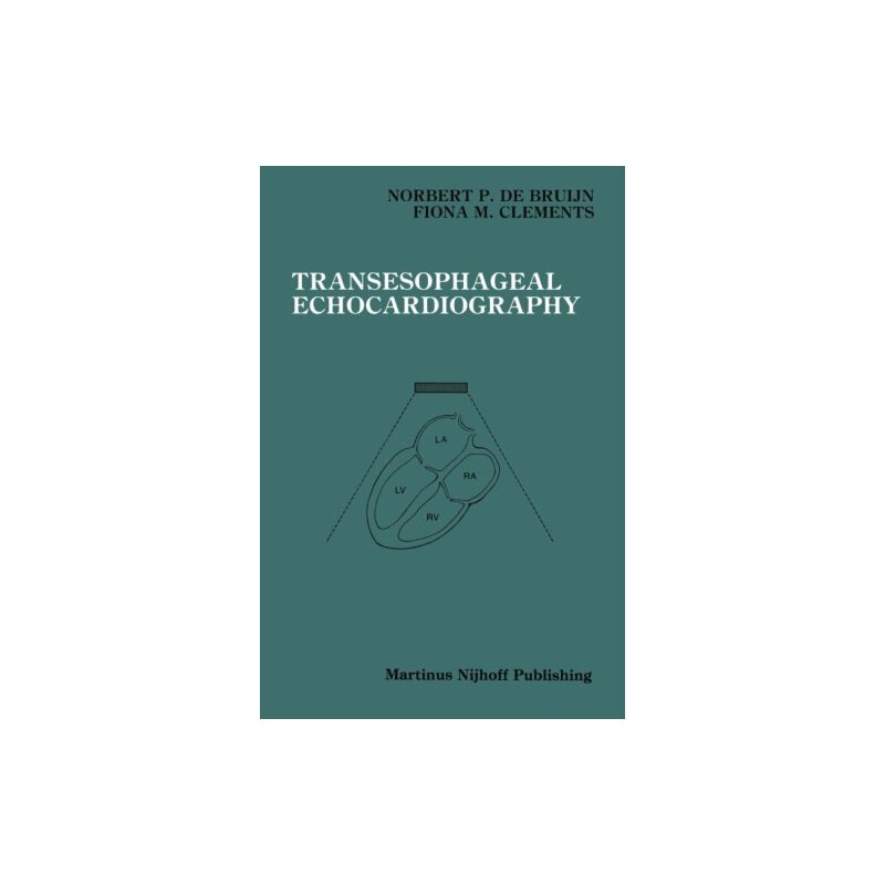 Transesophageal Echocardiography (Developments in Critical Care Medicine and Anaesthesiology) [ISBN: 978-1461292067] 美国发货无法退货,约五到八周到货