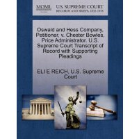 Oswald and Hess Company, Petitioner, v. Chester Bowles, Pri