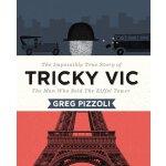 【预订】Tricky Vic: The Impossibly True Story of the Man Who So