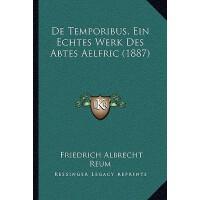 【预订】de Temporibus, Ein Echtes Werk Des Abtes Aelfric (1887)