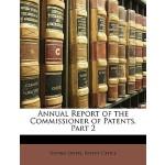 【预订】Annual Report of the Commissioner of Patents, Part 2 97