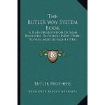 【预订】The Butler Way System Book: A Plain Presentation of Som