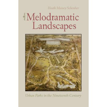 Melodramatic Landscapes: Urban Parks in the Nineteenth Century [ISBN: 978-0813928425] 美国发货无法退货,约五到八周到货