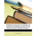 【预订】Zenobia: Or, the Fall of Palmyra. an Historical Romance