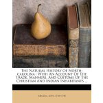 The Natural History Of North-carolina: With An Account Of T