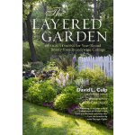 The Layered Garden: Design Lessons for Year-Round Beauty fr