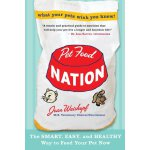 Pet Food Nation: The Smart, Easy, and Healthy Way to Feed Y