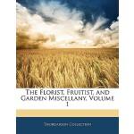 【预订】The Florist, Fruitist, and Garden Miscellany, Volume 1