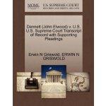 Dennett (John Elwood) v. U.S. U.S. Supreme Court Tran******