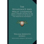 【预订】The Renaissance and Welsh Literature: Being a Review of