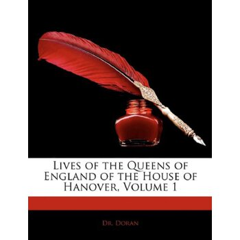 Lives of the Queens of England of the House of Hanover, Volume 1 [ISBN: 978-1145521087] 美国发货无法退货,约五到八周到货
