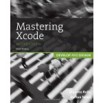 Mastering Xcode: Develop and Design (2nd Edition) [ISBN: 97