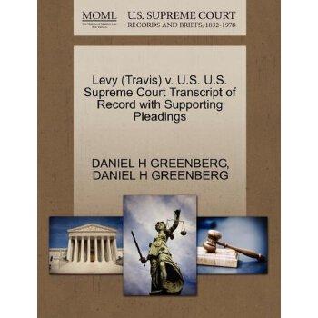 Levy (Travis) v. U.S. U.S. Supreme Court Tran****** of Record with Supporting Pleadings [ISBN: 978-1270561972] 美国发货无法退货,约五到八周到货