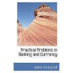 【预订】Practical Problems in Banking and Currency 978111674630