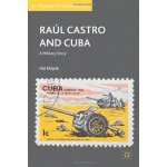 Raúl Castro and Cuba: A Military Story (Studies of the Amer