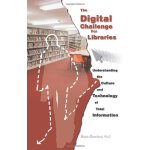 The Digital Challenge For Libraries: Understanding the Cult