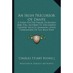 【预订】An Irish Precursor of Dante: A Study on the Vision of H