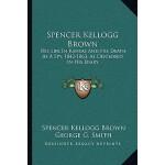 【预订】Spencer Kellogg Brown: His Life in Kansas and His Death