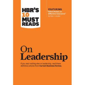 """【预订】Hbr's 10 Must Reads on Leadership (with Featured Article """"what Makes an Effective Executive,"""" by Peter F. Drucker) 预订商品,需要1-3个月发货,非质量问题不接受退换货。"""