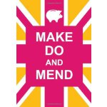 Make Do and Mend [ISBN: 978-1849532853]