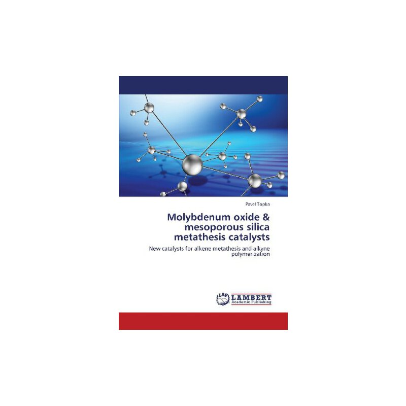 Molybdenum oxide & mesoporous silica metathesis catalysts: New catalysts for alkene metathesis and alkyne polymerization [ISBN: 978-3659426490] 美国发货无法退货,约五到八周到货