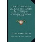 【预订】Thirty Thousand Years of the Earth's Past History: Read