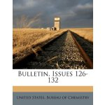 Bulletin, Issues 126-132 [ISBN: 978-1247242910]
