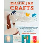Mason Jar Crafts: DIY Projects for Adorable and Rustic Deco